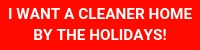 I Want A Cleaner Home By the Holidays button
